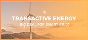 Transactive Energy Next Big deal for Smart Grid