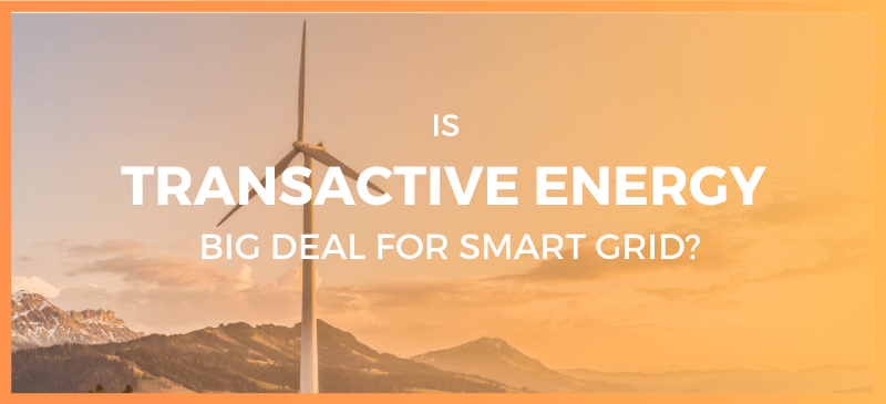 Transactive Energy Next Big deal for Smart Grid