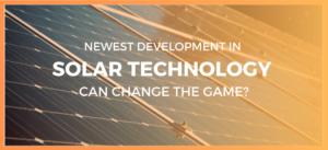 New Development in Solar Technology