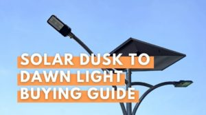 Solar Dusk to Dawn Light Buying Guide