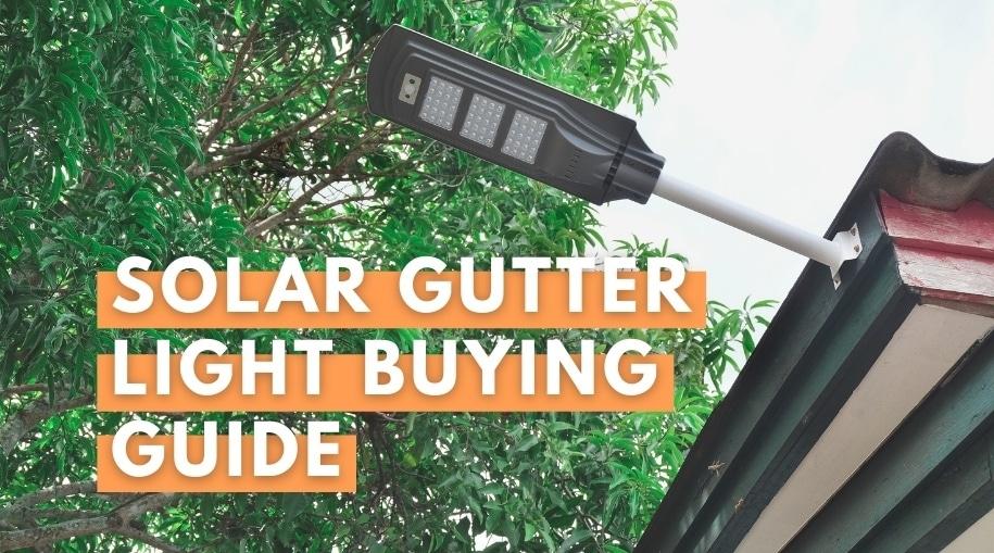 Solar Gutter Light Buying Guide
