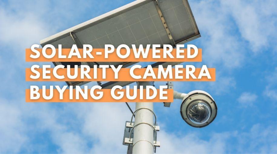 Solar-Power Security Camera