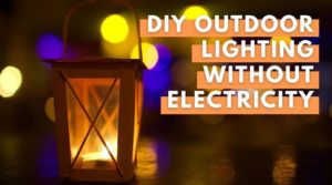 DIY Outdoor Lighting Without Electricity - Featured Image