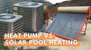 Heat Pump Vs Solar Pool Heating - YEB