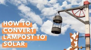 How To Convert Lamp Post To Solar