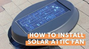 How To Install Solar Attic Fan - Your Energy Blog