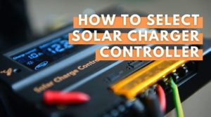 How To Select Solar Charge Controller - Your Energy Blog