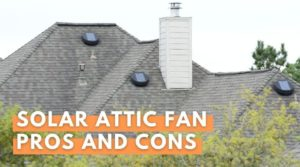 Solar Attic Fans Pros and Cons - Your Energy Blog