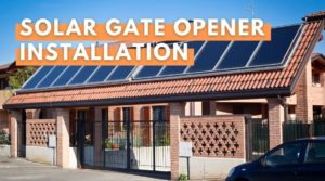 An image of a successful Solar Gate Opener Installation